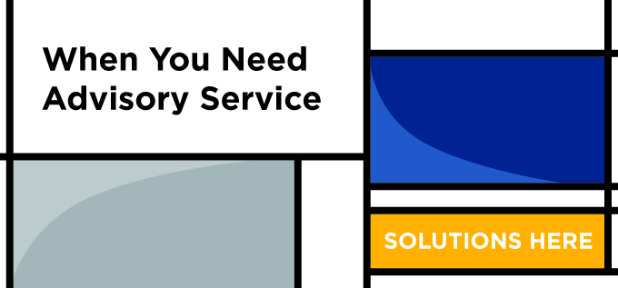 When you need advisory service - solutions here